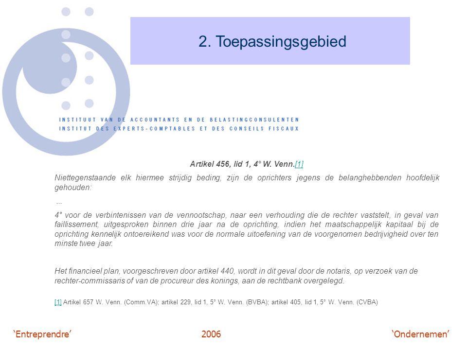 2. Toepassingsgebied Artikel 456, lid 1, 4° W. Venn.[1]